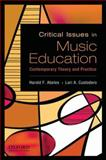 Critical Issues in Music Education : Contemporary Theory and Practice, , 0195388151