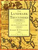 The Landmark Thucydides : A Comprehensive Guide to the Peloponnesian War, Strassler, Robert B., 0684828154