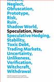 Speculation, Now : Essays and Artwork, , 0822358158