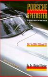Porsche Speedster : The Evolution of the Porsche Lightweight Sportster, 1947-94, Thiriar, Michel, 0929758153