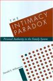 The Intimacy Paradox : Personal Authority in the Family System, Williamson, Donald S., 157230815X