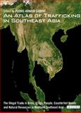 An Atlas of Trafficking in Southeast Asia : The Illegal Trade in Arms, Drugs, People, Counterfeit Goods and Natural Resources in Mainland Southeast Asia, Pierre Chouvy (Ed), 1848858159