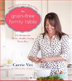 The Deliciously Organic Grain-Free Family Cookbook, Carrie Vitt, 0062308157