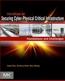 Handbook on Securing Cyber-Physical Critical Infrastructure, Das, Sajal K. and Kant, Krishna, 0124158153