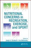 Nutritional Concerns in Recreation, Exercise, and Sport, Driskell, Judy A. and Wolinsky, Ira, 1420068156