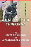 What Are You Thinking?, John R. Ingram, 1425948154