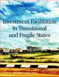 Investment Facilitation in Transitional and Fragile States, Cusack, Jake and Tilleard, Matt, 1442228156