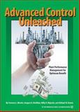 Advanced Control Unleashed : Plant Performance Management for Optimum Benefit, Blevins, Terrence L. and McMillan, Gregory K., 1556178158