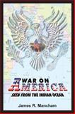 War on America, James R. Mancham and Mancham, 1557788154