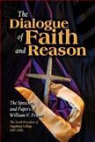 The Dialogue of Faith and Reason : The Speeches and Papers of William V. Frame, the Tenth President of Augsburg College, 1997-2006, Frame, William V., 1932688153