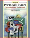 Personal Finance : Turning Money into Wealth, Keown, Arthur J., 0132758156