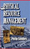 Physical Resource Management, Philip Sanders, 0578048159