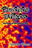 Superhero Princess and the Curse of the Rainbow Fairy, Natasha House, 1475128150