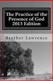 Practicing the Presence of God 2013 Edition, Brother Lawrence, 1491038152
