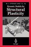 Dynamic Models for Structural Plasticity, Stronge, William J. and Yu, Tongxi X., 3540198156