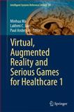 Virtual, Augmented Reality and Serious Games for Healthcare 1, , 3642548156