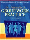 An Introduction to Group Work Practice (With MyHelpingLab), Toseland, Ronald W. and Rivas, Robert F., 0205488153