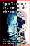 Agent Technology for Communication Infrastructures, Bourne, Rachel A., 0471498157