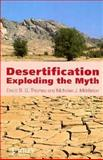 Desertification : Exploding the Myth, Middleton, Nicholas J. and Thomas, David S. G., 0471948152