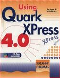 Using Quarkxpress 4.0, Thomas, Suzanne Sayegh, 0827378157