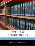 Pythiam Knighthood, James R. Carnahan, 1146128150