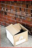 A Cardboard Heart, Theresa St George, 1477268154