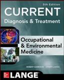 CURRENT Occupational and Environmental Medicine 5/e, LaDou, Joseph and Harrison, Robert, 0071808159