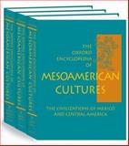 The Oxford Encyclopedia of Mesoamerican Cultures : The Civilizations of Mexico and Central America, , 0195108159