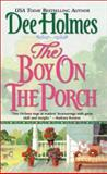 The Boy on the Porch, Dee Holmes, 0425188159