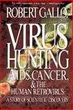 Virus Hunting, Robert C. Gallo, 0465098150