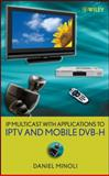 IP Multicast with Applications to IPTV and Mobile DVB-H, Minoli, Daniel, 0470258152