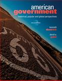 American Government : Historical, Popular, and Global Perspectives, Dautrich, Kenneth and Yalof, David A., 0495798150