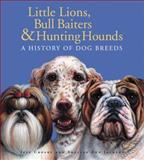 Little Lions, Bull Baiters and Hunting Hounds, Jeff Crosby, Shelley Ann Jackson, 0887768156