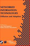 Networked Information Technologies : Diffusion and Adoption, Henriksen, Helle Zinner, 1402078153