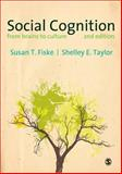 Social Cognition : From Brains to Culture, Fiske, Susan T. and Taylor, Shelley E., 1446258157