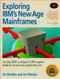 Exploring IBM's New Age Mainframes, Hoskins, Jim and Young, John, 1885068158