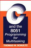 C and the 8051 : Programming for Multitasking, Schultz, Thomas W., 0137538154