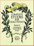 Complete Etudes for Solo Piano, Franz Liszt, 0486258157