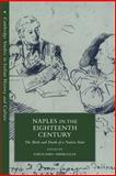 Naples in the Eighteenth Century : The Birth and Death of a Nation State, , 0521038154