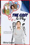 The Cost to Play, Olivia Gaines, 0615948154