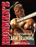 Ironman's Ultimate Guide to Arm Training 9780809228157
