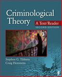 Criminological Theory: a Text/Reader : A Text/Reader, Tibbetts, Stephen G. and Hemmens, Craig T., 1452258155