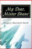 My Dear, Mister Shane, Gregory Smith, 1497428157