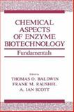 Chemical Aspects of Enzyme Biotechnology : Fundamentals, , 0306438151