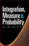 Integration, Measure and Probability, Pitt, H. R. and Mathematics, 0486488152