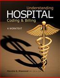 Understanding Hospital Coding and Billing : A Worktext, Diamond, Marsha S., 111113815X