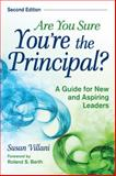 Are You Sure You're the Principal? : A Guide for New and Aspiring Leaders, Villani, Susan, 1412958156
