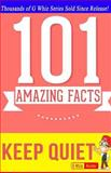 Keep Quiet - 101 Amazing Facts, G. Whiz, 1499568150