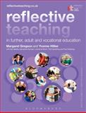 Reflective Teaching in Further, Adult and Vocational Education, Gregson, Margaret and Hillier, Yvonne, 1780938152