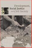 Development, Social Justice, and Civil Society : An Introduction to the Political Economy of NGOs, , 1885118155